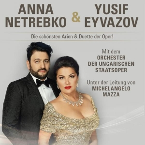 Anna Netrebko & Yusif Eyvazov © Cfo Entertainment GmbH & Co KG